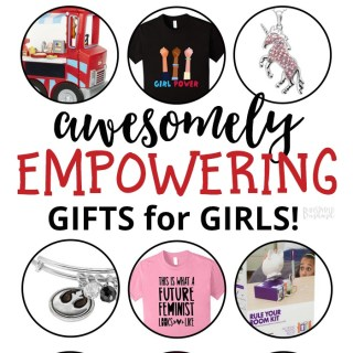 Awesomely Empowering Gifts for Girls – A B-Inspired Gift Guide