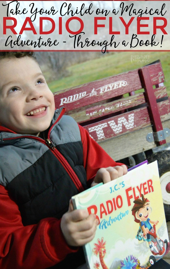 Take Your Child on a Magical Radio Flyer Adventure - full of imagination and play - Through a Book! - at B-Inspired Mama
