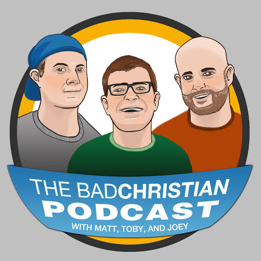 Matt, Toby and Joey discuss funny, controversial, and personal stuff with guests from the music business, leaders in the Christian world, and interesting folks from well outside of the Christian world. In other words... REAL TALK. | Bad Christian The language and topics used in this podcast are for mature listeners. Listen at your own discretion.