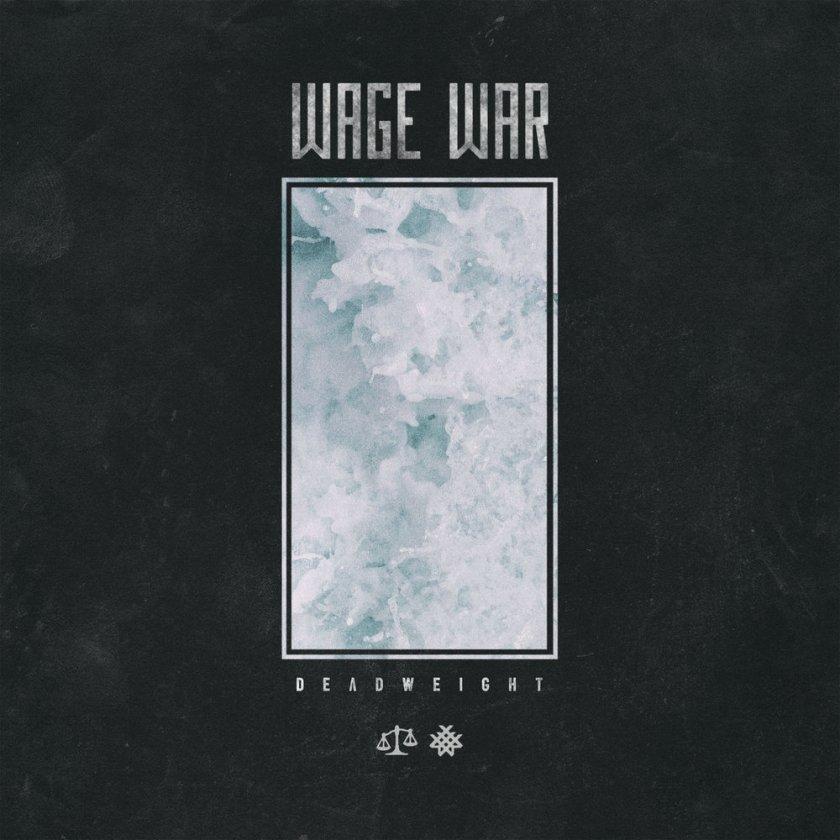 Wage War - Deadweight