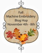 Fall Machine Embroidery Blog Hop