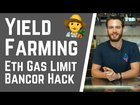 Yield Farming🌾, Bancor Hack & Gas Limit Increase⛽️ - Another Crazy Week in Crypto 6/21