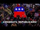 Congrats, Republicans!
