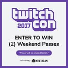 Win 2 Weekend Passes for TwitchCon 2017 {??} (9/30/2017)