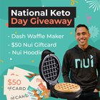 Nui's National Keto Day Giveaway! Prizes include a $50 Nui Gift Card, a Nui Hoodie and a Dash Waffle Maker {US} (01/12/2020)