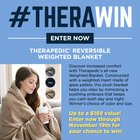 Enter for a chance to win the Therapedic® Reversible Weighted Blanket {US} (11/19/2018)