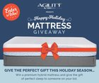 Enter the Happy Holiday Mattress Giveaway to win an Agility mattress in the size of your choice. {US} (12/17/2017)