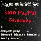 May The 4th Be With You $100 Paypal WW Giveaway (Ends 5/31/2016) - Blessed Mama's Blurbs -