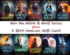 Win the Witch & Wolf Series plus a $200 Amazon Gift Card {WW} Some Countries Restricted (2/15/2018)