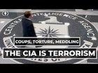 The CIA is a Terrorist Organization
