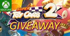 Super Toy Cars 2 (Xbox One) Giveaway 🎮😄 {WW} [May 29]