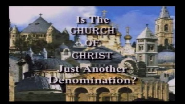 Is the Church of Christ Another Denomination? on Vimeo