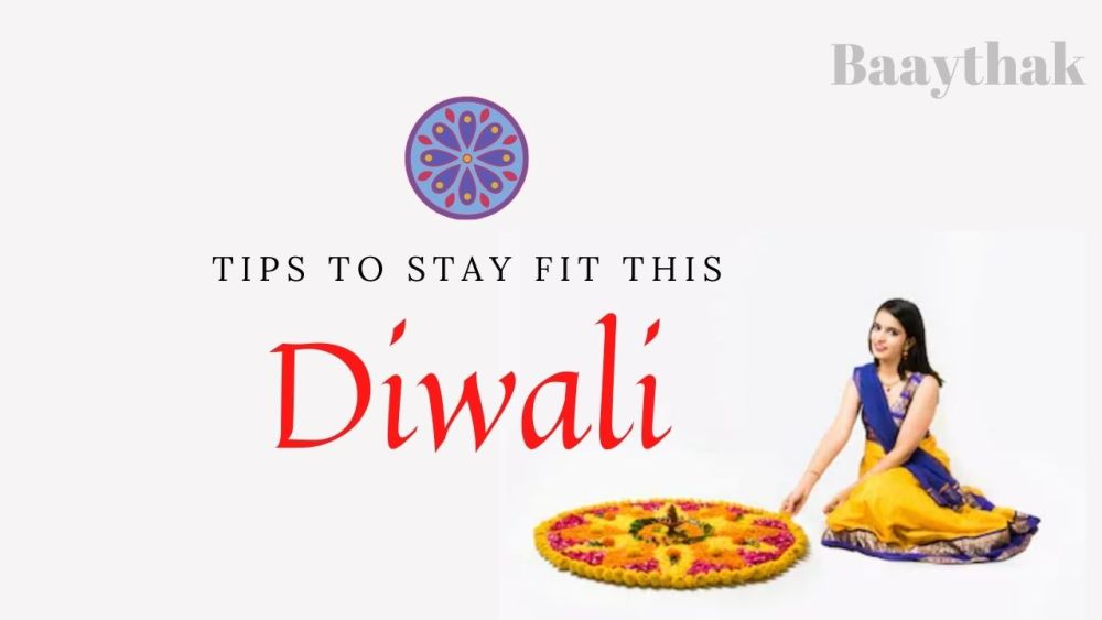 Tips to Stay Fit This Diwali - Baaythak (2)