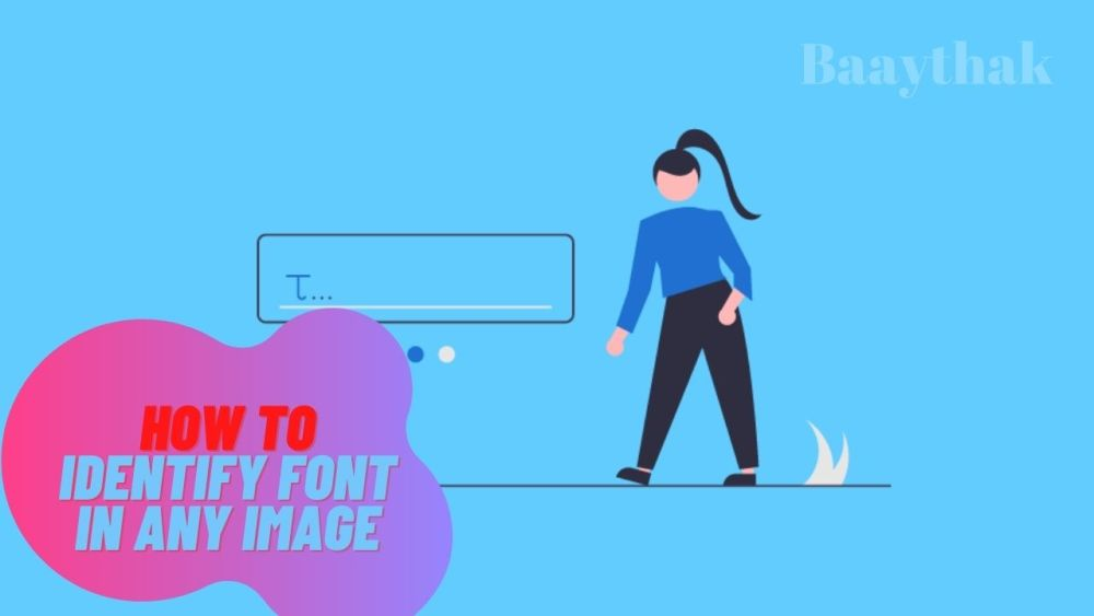 How to Identify Font in Any Image - Baaythak