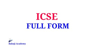 ICSE Full Form, Full Form of ICSE, What is the meaning of ICSE