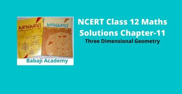 NCERT Class 12 Maths Solutions Chapter 11 – Three Dimensional Geometry