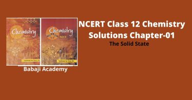 NCERT Class 12 Chemistry Solutions Chapter 1 The Solid State