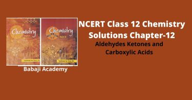 NCERT Class 12 Chemistry Chapter 12 Aldehydes Ketones and Carboxylic Acids Solutions and Notes Pdf Download