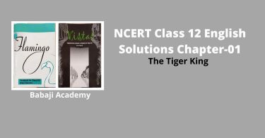NCERT Solutions for Class 12 English Vistas, Chapter 1 The Tiger King Summary Pdf download