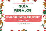 guía regalos para adolescentes tik tokers y gamers baballa