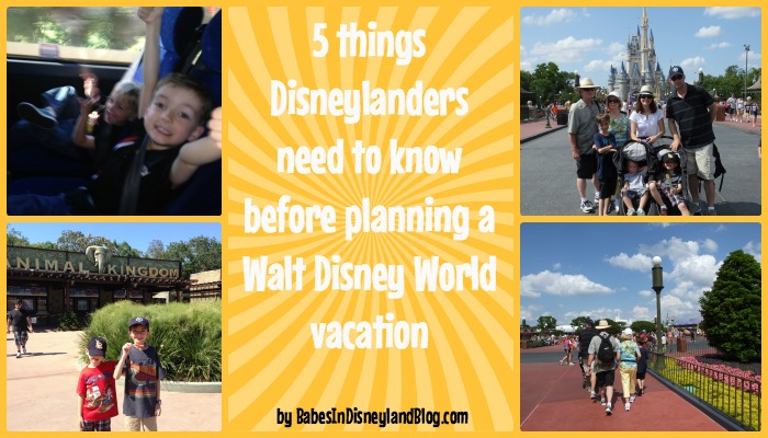 5 things Disneylanders need to know before planning a Walt Disney World vacation