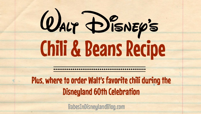 Walt Disney S Personal Chili And Beans Recipe And The Arrival Of Walt S Favorite Chili At Carnation Cafe Disneyland60 Babes In Disneyland