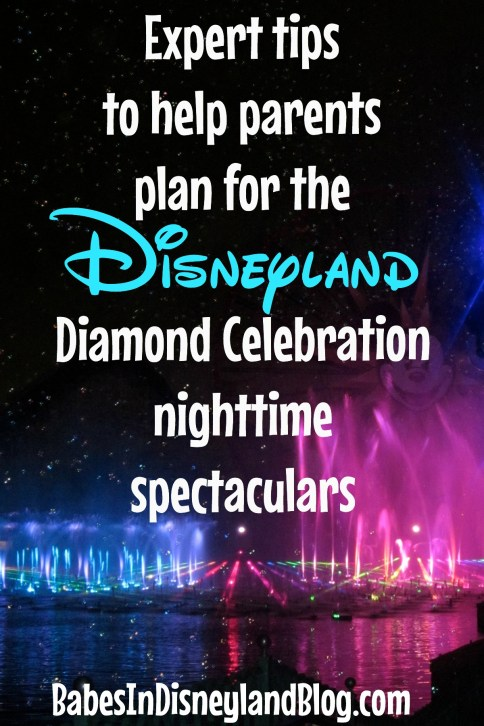 Expert tips to help parents plan for the Disneyland Diamond Celebration nighttime spectaculars