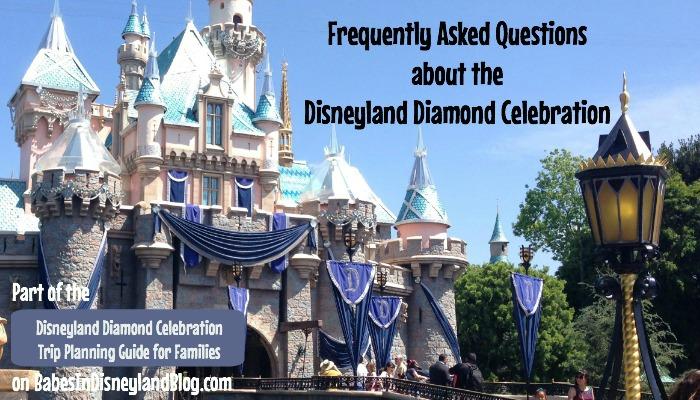 Frequently Asked Questions about the Disneyland Diamond Celebration
