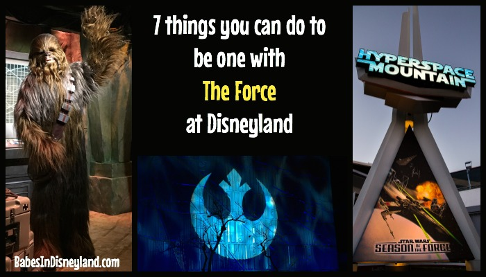 7 things you can do to be one with The Force at Disneyland