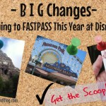 BIG Changes Are Coming to FASTPASS This Year!
