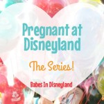 Pregnant at Disneyland: A New Series