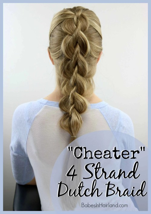 Cheater 4 Strand Dutch Braid from BabesInHairland.com #braid #4strandbraid #hairhack #hair #hairstyle