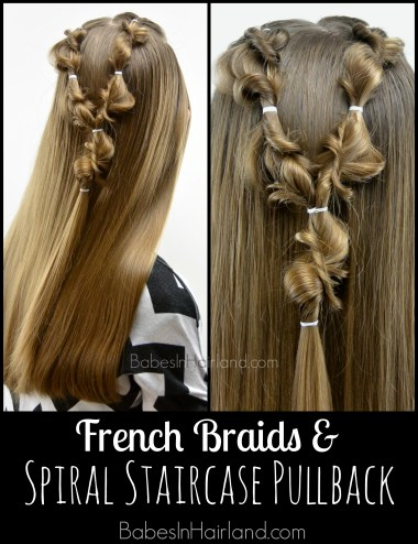 French Braids & Spiral Staircase Pullback from BabesInHairland.com #hair, #hairstyle #frenchbraids #spiralstaircase