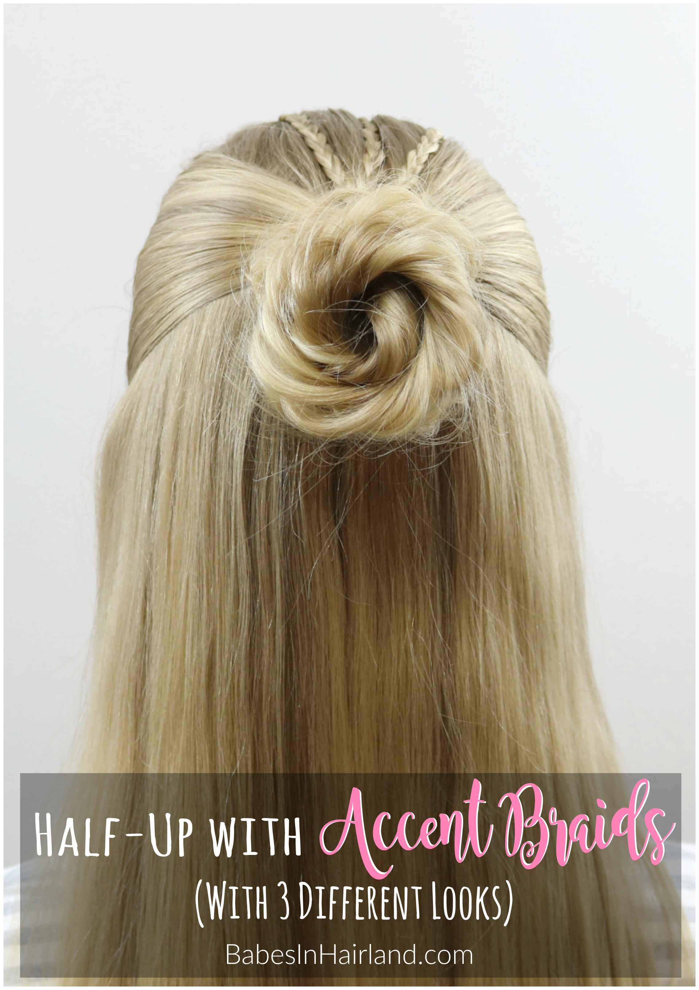 Half-Up Hairstyle with Accent Braids (3 different looks)