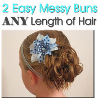 Two Easy Messy Buns for Short or Long Hair