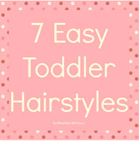 Guest Post: Simplistically Sassy | 7 Easy Toddler Hairstyles