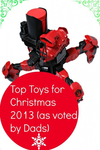 Most Popular Christmas Toys For 2013 : Top toys for christmas as chosen by dads baby budgeting