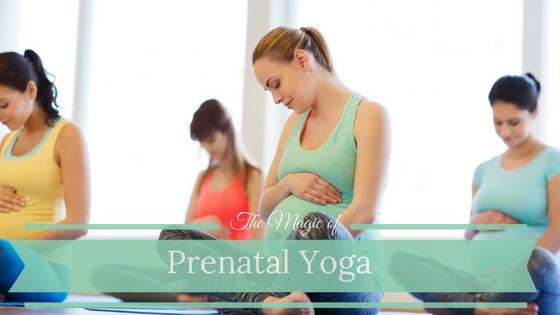 The Magic and Benefits of Prenatal Yoga