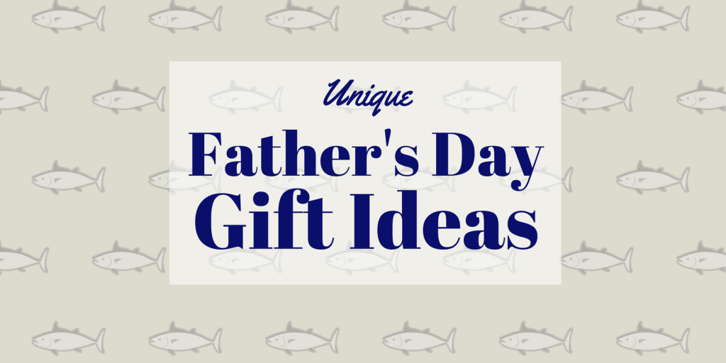 Unique Fathers Day Gift Ideas For the Dad Who Thinks He Has Everything