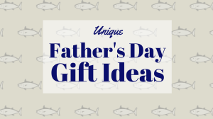 Unique Father's Day Gift Ideas For the Dad Who Thinks He Has Everything