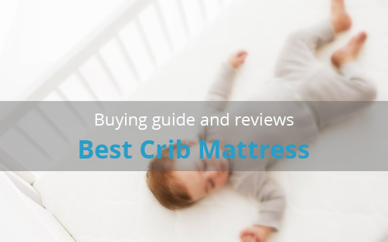 Best Crib Mattress: The Expert's Guide and Top Rated Products
