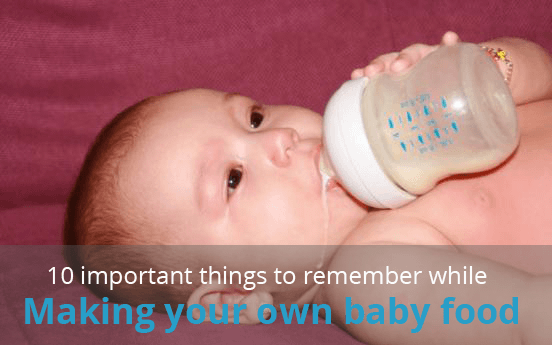 10 Important Things To Remember While Making Your Own Baby Food