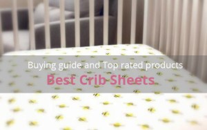 best crib sheets buying guide and top rated products