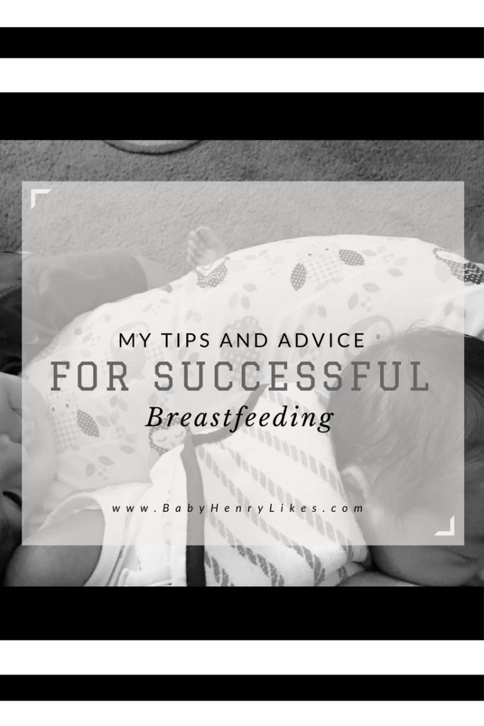 My Tips and Advice for Successful Breastfeeding by Baby Henry Likes