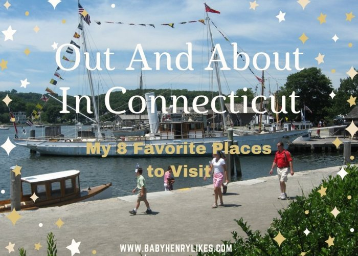 Out and About in Connecticut! My 8 Favorite Places to Visit