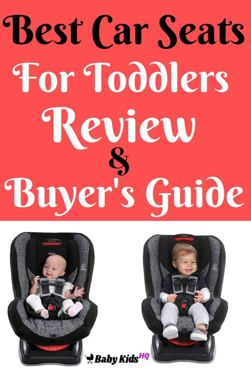 Best Car Seats For Toddlers Review And Buyer's Guide