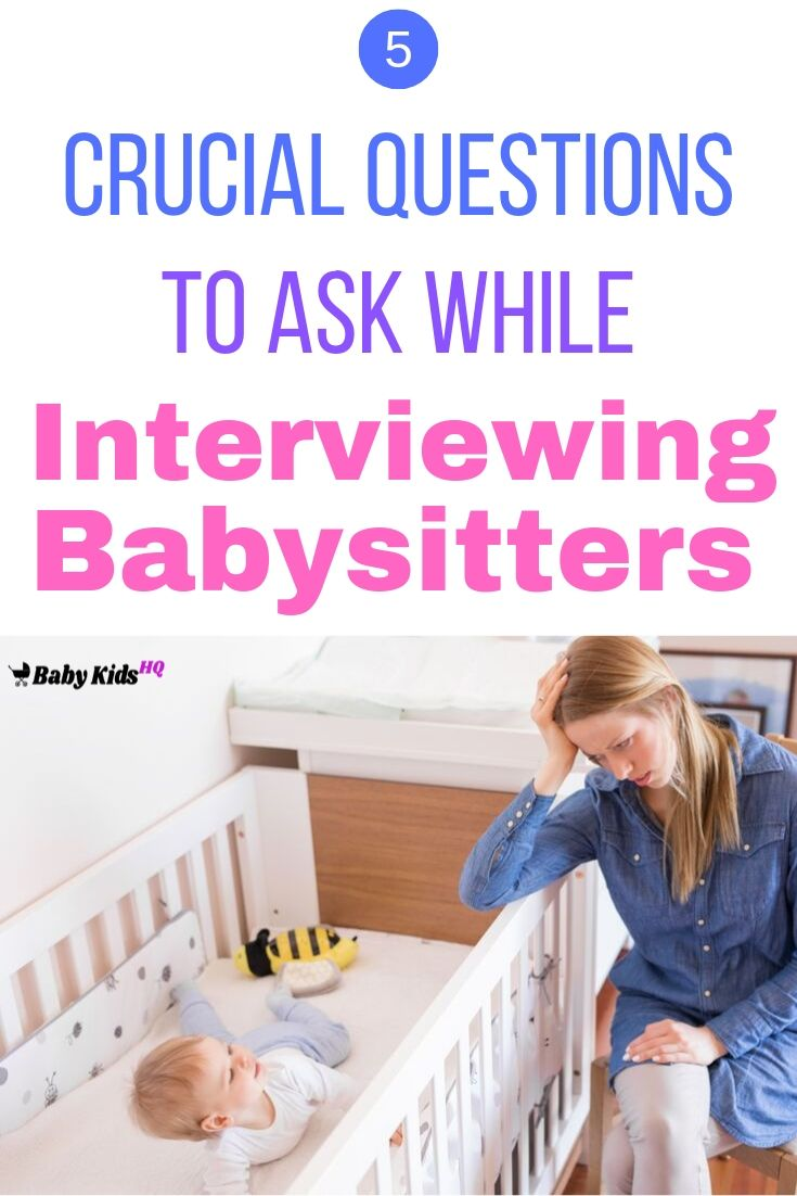 5 Crucial Questions To Ask while Interviewing Babysitters