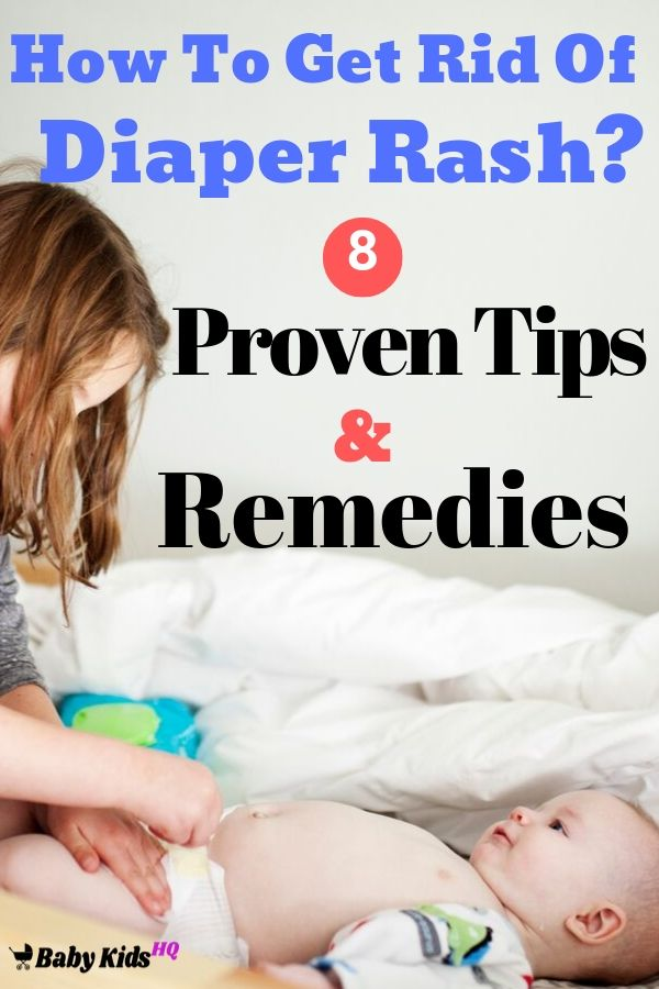 How To Get Rid Of Diaper Rash 8 Proven Tips & Remedies To Get Rid Of Diaper Rash.