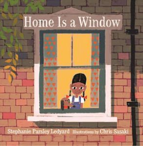Cover of Home is a Window by Ledyard, illustrated by Sasaki