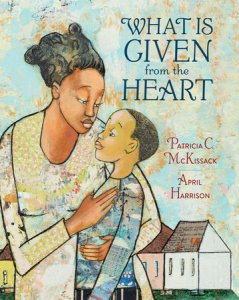 Cover of What is Given from the Heart by McKissack